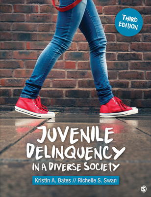Juvenile Delinquency in a Diverse Society - Bates, Kristin A, and Swan, Richelle S