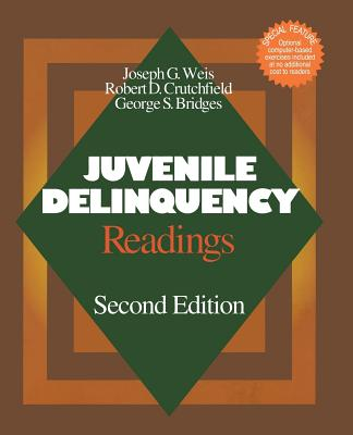 Juvenile Delinquency: Readings - Weis, Joseph G, and Crutchfield, Robert D, and Bridges, George S, Dr.