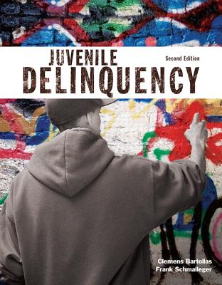 Juvenile Delinquency - Bartollas, Clemens, and Schmalleger, Frank