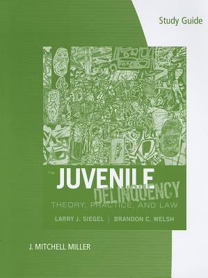 Juvenile Deliquency - Siegel, Larry J, and Welsh, Brandon C, Professor