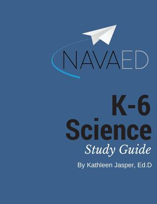 K-6 Subject Area Science Prep: Navaed: The Help You Need to Beat the K-6 Science Section. - Jasper, Ed D Kathleen