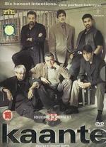 Kaante [2 Discs] - Sanjay Gupta