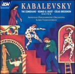 Kabalevsky: The Comedians; Romeo & Juliet; Colas Breugnon