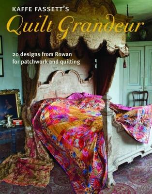 Kaffe Fassett's Quilt Grandeur: 20 Designs from Rowan for Patchwork and Quilting - Fassett, Kaffe