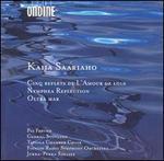 Kaija Saariaho: Cinq Reflets de L'Amour de Loin; Nymphea Reflection; Oltra Mar
