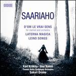 Kaija Saariaho: D'Om le Vrai Sens; Laterna Magica; Leino Songs