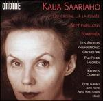 Kaija Saariaho: Du Cristal...À la Fumée; Sept Papillons, Nymphéa