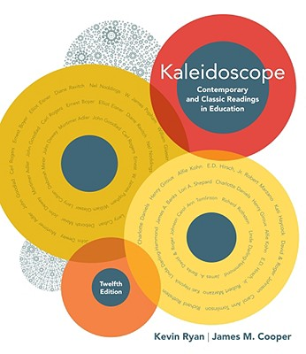 Kaleidoscope: Contemporary and Classic Readings in Education - Ryan, Kevin, PhD, and Cooper, James M