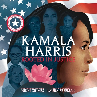 Kamala Harris: Rooted in Justice - Grimes, Nikki
