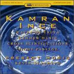 Kamran Ince: Waves of Talya; Hammer Music; Cross Scintillations; Night Passage