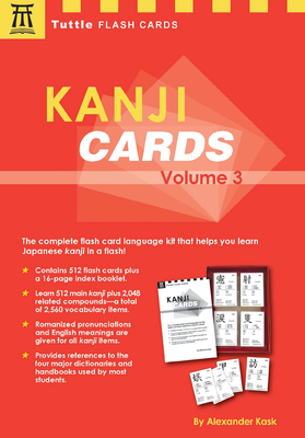 Kanji Cards Kit Volume 3: Learn 512 Japanese Characters Including Pronunciation, Sample Sentences & Related Compound Words - Kask, Alexander