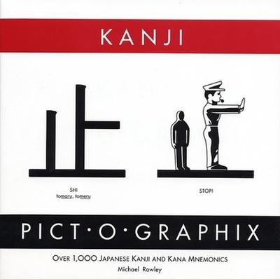 Kanji Pict-O-Graphix: Over 1,000 Japanese Kanji and Kana Mnemonics - Rowley, Michael