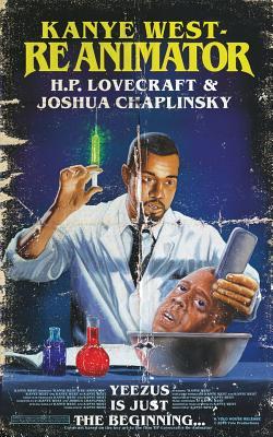 Kanye West - Reanimator - Chaplinsky, Joshua, and Lovecraft, H P