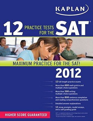 Kaplan 12 Practice Tests for the SAT - Kaplan