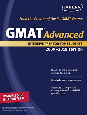 Kaplan GMAT Advanced: Intensive Prep for Top Students - Kaplan (Creator)
