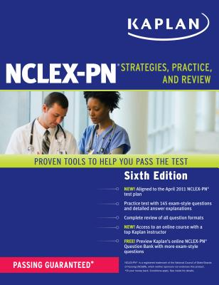 Kaplan NCLEX-PN: Strategies, Practice, and Review - Irwin, Barbara J, B.S.N., R.N., and Yock, Patricia A, and Burckhardt, Judith A, PH.D., R.N.