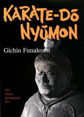 Karate-Do Nyumon: The Master Introductory Text - Funakoshi, Gichin
