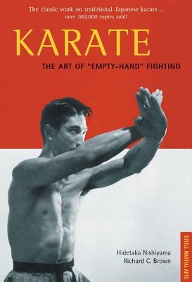 "Karate the Art of ""Empty-Hand"" Fighting - Nishiyama, Hidetaka, and Brown, Richard C"