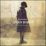 Karl Jenkins: Cantata Memoria ? For the Children