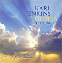 Karl Jenkins: Gloria; Te Deum - Jody K. Jenkins (ethnic percussion); Timothy Hugh (cello); National Youth Choir of Great Britain (choir, chorus);...
