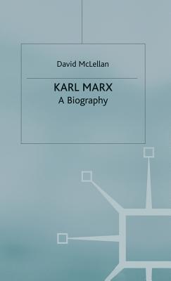 Karl Marx 4th Edition: A Biography - McLellan, David