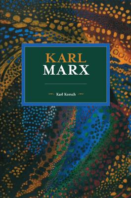 Karl Marx - Korsch, Karl