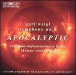 Karl Weigl: Symphony No. 5 - Apocalyptic