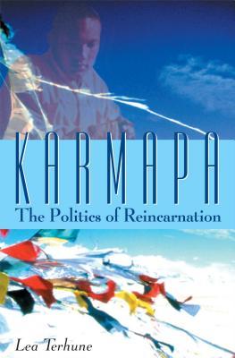 Karmapa: The Politics of Reincarnation - Terhune, Lea