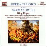 Karol Szymanowski: King Roger; Prince Potemkin