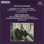 "Karol Szymanowski: Symphony No. 3 ""Song of the Night""; Symphony No. 4 ""Symphonie Concertante""; Concert Overture"