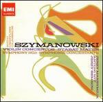 Karol Szymanowski: Violin Concertos; Stabat Mater; Symphony No. 3; Symphonie Concertante