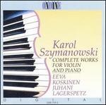 Karol Szymanowski: Works for violin & piano