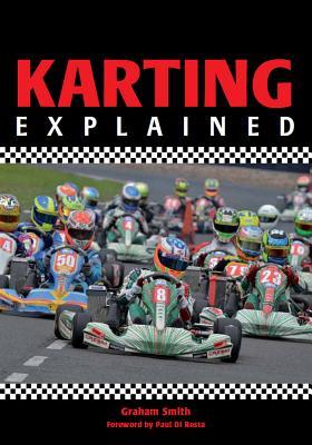 Karting Explained - Smith, Graham