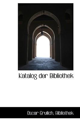 Katalog Der Bibliothek - Bibliothek, Oscar Grulich