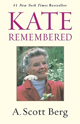 Kate Remembered - Berg, A Scott, and Berg, Scott A