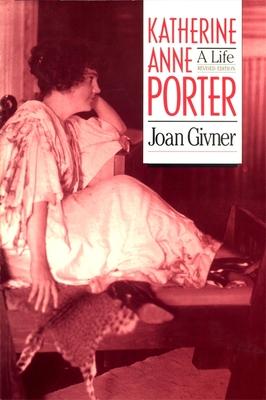 Katherine Anne Porter: A Life - Givner, Joan