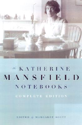 Katherine Mansfield Notebooks: Complete Edition - Mansfield, Katherine