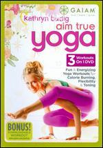 Kathryn Budig: Aim True Yoga