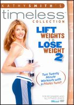Kathy Smith: Lift Weights to Lose Weight, Vol. 2 -