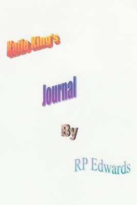 Katie King's Journal - Edwards, Rp