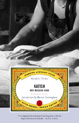 Katish: Our Russian Cook - Frolov, Wanda L, and Reichl, Ruth (Editor), and Cunningham, Marion (Introduction by)