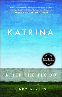 Katrina: After the Flood - Rivlin, Gary