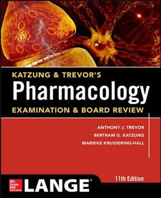 Katzung & Trevor's Pharmacology Examination and Board Review - Trevor, Anthony J., and Katzung, Bertram G., and Knuidering-Hall, Marieke
