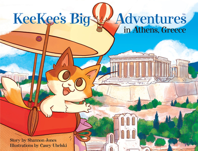 Keekee's Big Adventures in Athens, Greece - Jones, Shannon
