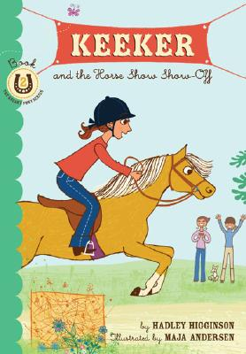 Keeker and the Horse Show Show-Off - Higginson, Hadley