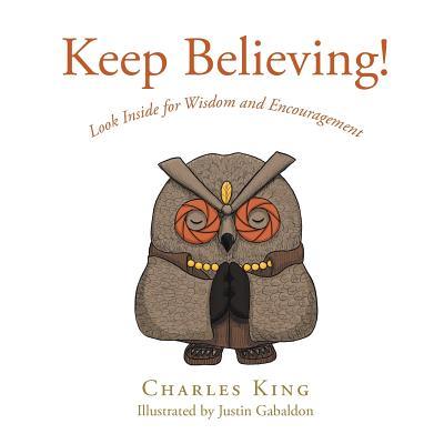 Keep Believing! - King, Charles
