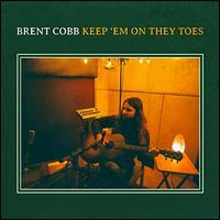 Keep 'Em on They Toes - Brent Cobb