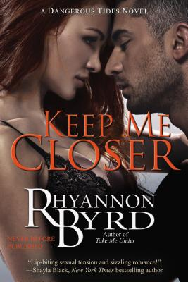 Keep Me Closer - Byrd, Rhyannon