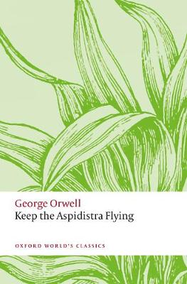 Keep the Aspidistra Flying - Orwell, George
