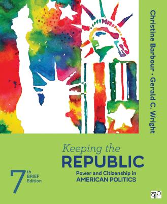 Keeping the Republic: Power and Citizenship in American Politics - Barbour, Christine (Editor), and Wright, Gerald C (Editor)